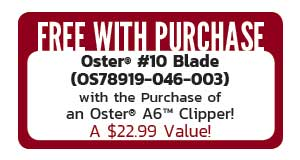 Free Oster #10 Blade with the Purchase of an Oster A6 Clipper.